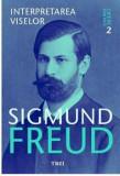 Cumpara ieftin Opere Esentiale, vol. 2 - Interpretarea viselor/Sigmund Freud