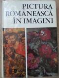 PICTURA ROMANEASCA IN IMAGINI - VASILE DRAGUT, VASILE FLOREA, DAN GRIGORESCU, MA