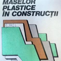 UTILIZAREA MASELOR PLASTICE IN CONSTRUCTII,BUCURESTI 1985-ROMULUS CONSTANTINESCU,MIHAI PLATON