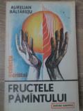 FRUCTELE PAMANTULUI-AURELIAN BALTARETU