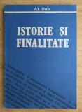 Istorie si finalitate  / Al. Zub
