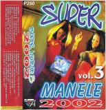 Caseta Super Manele Vol.3, originala