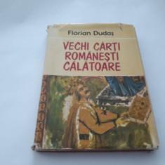 VECHI CARTI ROMANESTI CALATOARE , FLORIAN DUDAS,RF3/4