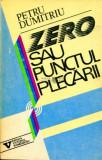 Cumpara ieftin Petru Dumitriu - Zero sau punctul plecarii