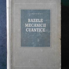 D. I. BLOHINTEV - BAZELE MECANICII CUATICE