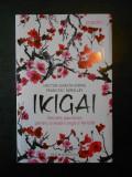 HECTOR GARCIA - IKIGAI. SECRETE JAPONEZE PENTRU O VIATA LUNGA SI FERICITA, Humanitas, 2017