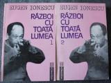 Eugen Ionescu - Război cu toată lumea (2 volume; Publicistică românească)