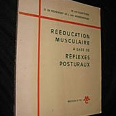 REEDUCATION MUSCULAIRE A BASE DE REFLEXES POSTURAUX - W. VAN GUNSTEREN