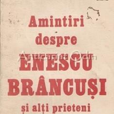 Amintiri Despre Enescu, Brancusi Si Alti Prieteni - Marcel Mihalovici