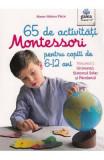 65 de activitati Montessori pentru copiii de 6-12 ani. Vol.1: Universul, Sistemul Solar si Pamantul - Marie-Helene Place