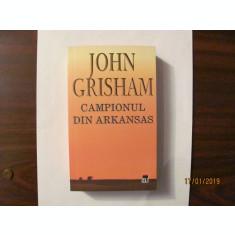 """J GRISHAM """"Campionul din Arkansas"""" / RAO / autor romane Juriul, Firma & Clientul"""