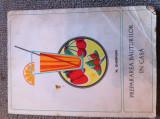 prepararea bauturilor In casa Nicolae Gherman 1969 carte sfaturi retete hobby