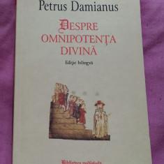 Despre omnipotenta divina  ed. critica bilingva latina-romana/ Petrus Damianus