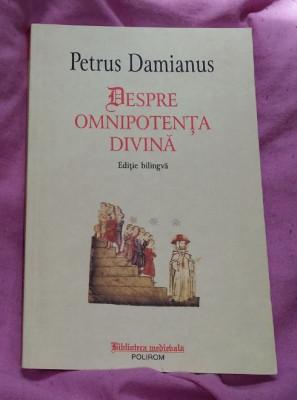 Despre omnipotenta divina  ed. critica bilingva latina-romana/ Petrus Damianus foto