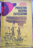 Povestiri despre cutezători, Mihail Drumes