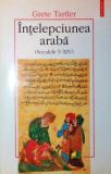 INTELEPCIUNEA ARABA SECOLELE V XIV - GRETE TARTLER