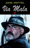 John Knittel - Via Mala ( 2 vol. )