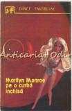 Cumpara ieftin Marilyn Monroe Pe o Curba Inchisa - Danut Ungureanu