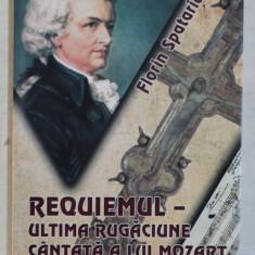 REQUIEMUL - ULTIMA RUGACIUNE CANTATA A LUI MOZART de FLORIN SPATARU , 2015