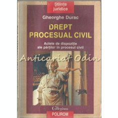 Drept Procesual Civil. Actele De Dispozitie Ale Partilor In Procesul Civil