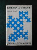 STEPHAN KORNER - EXPERIENTA SI TEORIE. ESEU DE FILOZOFIE A STIINTEI