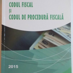 CODUL FISCAL SI CODUL DE PROCEDURA FISCALA , EDITIA SEPTEMBRIE 2015