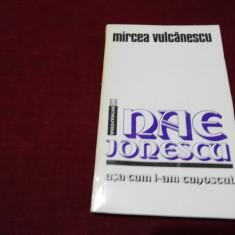 MIRCEA VULCANESCU - NAE IONESCU