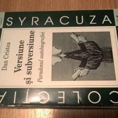 Dan Cristea - Versiune si subversiune - Paradoxul autobiografiei (1999)