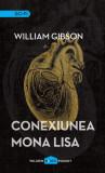 Conexiunea Mona Lisa. Trilogia Cyberspațiu (Vol. 3)