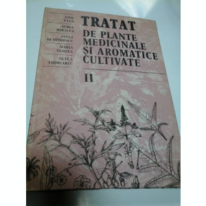 TRATAT DE PLANTE MEDICINALE SI AROMATICE CULTIVATE - volumul II