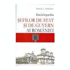 Enciclopedia sefilor de stat si de guvern ai Romaniei | Nicolae C. Nicolescu