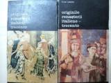 ORIGINILE RENASTERII ITALIENE-TRECENTO- VIKTOR LAZAREV -BUC.1984 -VOL.I-II