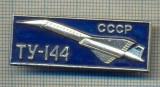 Y 657 INSIGNA -AVIATIE - TU -144 -CCCP  -URSS-PENTRU COLECTIONARI