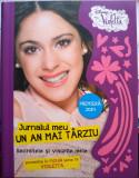 Violetta - Jurnalul meu - UN AN MAI TÂRZIU