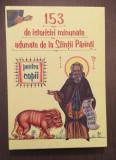 153 DE ISTORISIRI MINUNATE ADUNATE DE LA SFINTII PARINTI PENTRU COPII