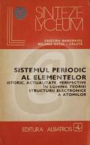 Sistemul periodic al elementelor. Istoric, actualitate, perspective in lumina teoriei structurii electronice a atomilor