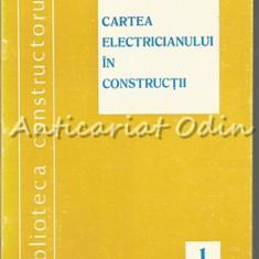 Cartea Electricianului In Constructii I - Marius Dumitrescu