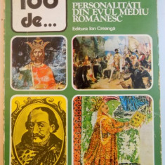100 DE PERSONALITATI DIN EVUL MEDIU ROMANESC de MARIN MATEI POPESCU , 1981