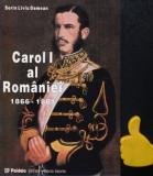 Carol I al Romaniei 1866-1881 Sorin Liviu Damean vol. I