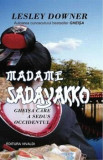 Madame Sadayakko. Gheisa care a sedus Occidentul/Lesley Downer