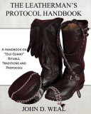 """The Leatherman's Protocol Handbook: A Handbook on """"""""Old Guard"""""""" Rituals, Traditions and Protocols"""