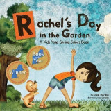 Rachel's Day in the Garden: A Kids Yoga Spring Colors Book