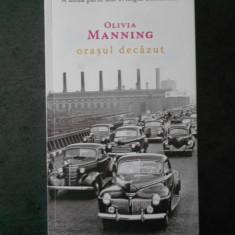 OLIVIA MANNING - ORASUL DECAZUT