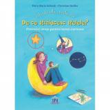Intrebarile copilariei. De ce stralucesc stelele? Povestiri istete pentru minti curioase - Christian Dreller, Petra Maria Schmitt
