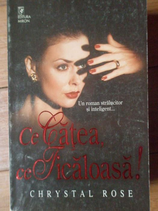 Ce Catea, Ce Ticaloasa! - Chrystal Rose ,306637