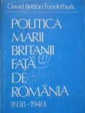 Politica Marii Britanii fata de Romania 1938-1940. Studiul asupra strategiei economice si politice