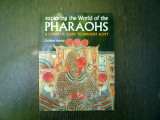 Exploring the World of the Pharaoh A complete guide to Ancient Egypt - Christine Hobson