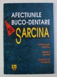 AFECTIUNILE BUCO - DENTARE SI SARCINA de PETRACHE VARTEJ ... HENRIETTE PANAITE , 1998 PREZINTA HALOURI DE APA