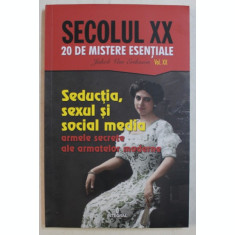 SEDUCTIA , SEXUL SI SOCIAL MEDIA - ARMELE SECRETE ALE ARMATELOR MODERNE , 2019