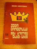myh 28 - MIHAIL SADOVEANU - ZODIA CANCERULUI SAU VREMEA DUCAI VODA - ED 1983